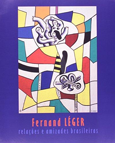 9788570607300: FERNAND LEGER - RELACOES E AMIZADES BRASILEIRAS