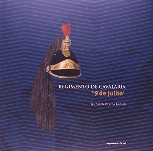 9788570607706: Regimento De Cavalaria. 9 De Julho (Em Portuguese do Brasil)