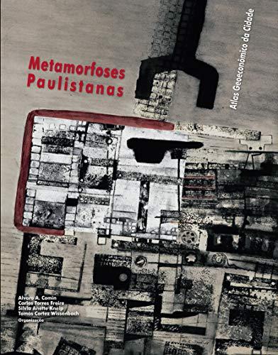 9788570609977: Metamorfoses Paulistanas: Atlas Geoeconomico Da Cidade