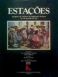 Estacoes: Imagens da cultura de imigracao italiana no Rio Grande do Sul (Portuguese Edition): ...