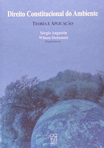 9788570616081: Direito Constitucional Do Ambiente. Teoria E Aplicação (Em Portuguese do Brasil)