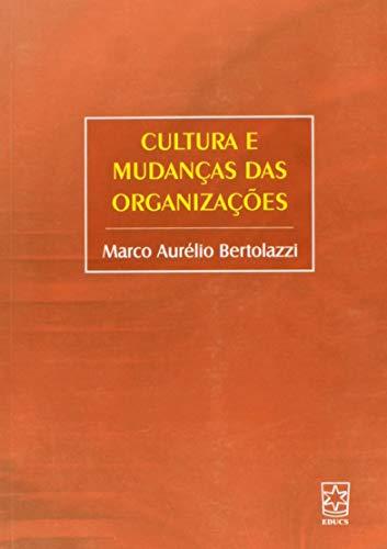 9788570617569: Cultura e Mudancas das Organizacoes