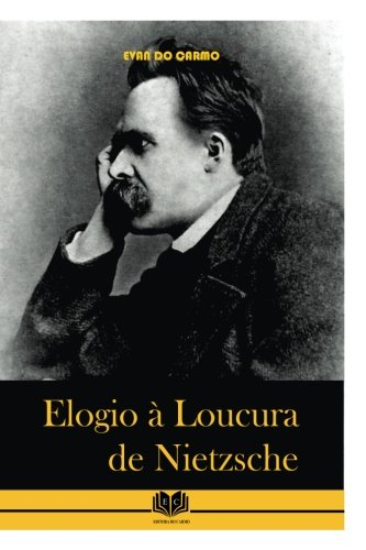 Elogio a Loucura de Nietzsche (Paperback): MR Evan Do