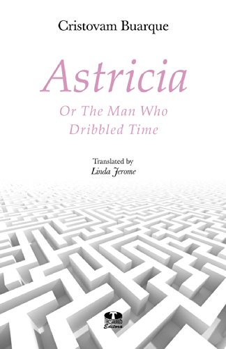Astricia or The Man Who Dribbled Time: Cristovam Buarque