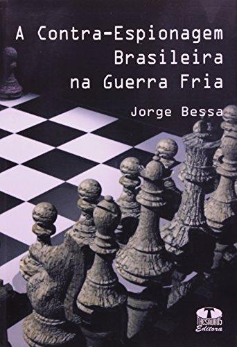 9788570628565: A contra-espionagem brasileira na Guerra Fria.