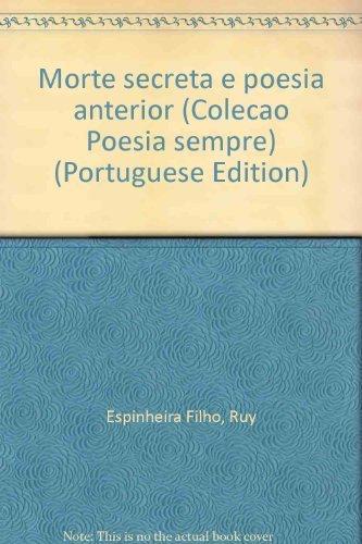 Morte Secreta e Poesia Anterior: Espinheira Filho, Ruy