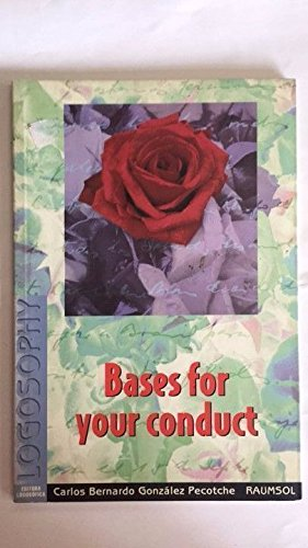 Bases for your conduct. - González Pecotche, Carlos Bernardo (Raumsol).