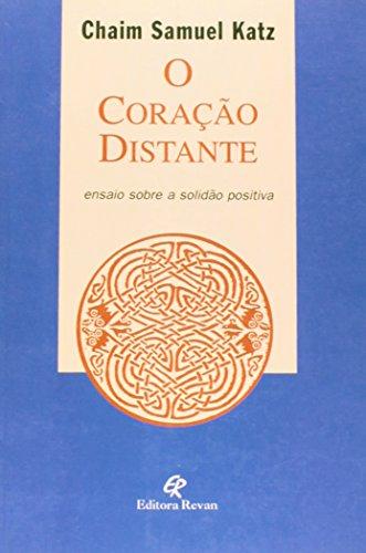 9788571061002: O coracao distante: Ensaio sobre a solidao positiva (Portuguese Edition)