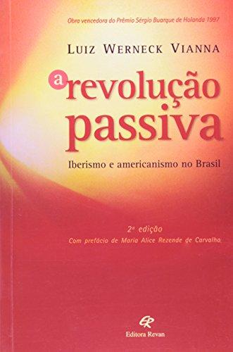 9788571061293: A Revolução Passiva (Em Portuguese do Brasil)
