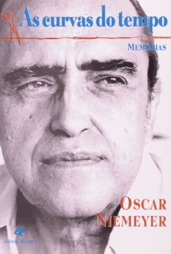 As Curvas Do Tempo - Memorias. - Oscar, Niemeyer.