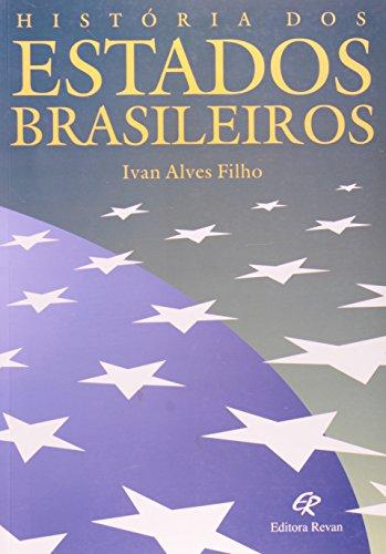 Historia dos estados brasileiros (Portuguese Edition): Ivan Alves Filho