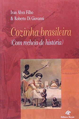 Cozinha brasileira: Com recheio de histo?ria (Portuguese: Alves Filho, Ivan