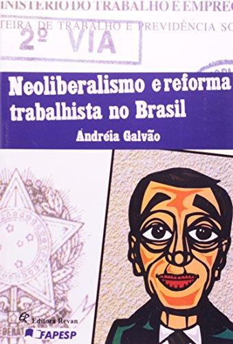 9788571063723: Neoliberalismo e Reforma Trabalhista no Brasil