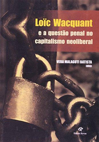 9788571064546: Loic Wacquant e a Questao Penal no Capitalismo Neoliberal