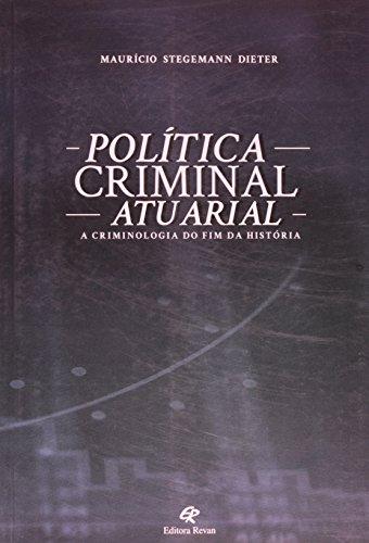 9788571064812: Politica Criminal Atuarial: A Criminologia do Fim da Historia