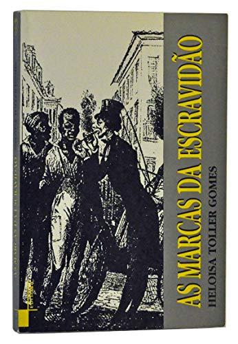 9788571081048: As marcas da escravidão: O negro e o discurso oitocentista no Brasil e nos Estados Unidos (Portuguese Edition)
