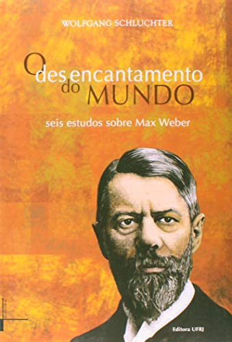 9788571083912: Desencantamento do Mundo, O: Seis Estudos Sobre Max Weber