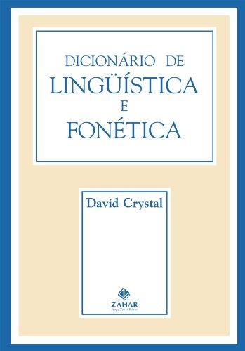 Dicionario de Linguistica e Fonetica (Em Portugues do Brasil): Crystal, David
