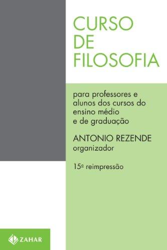Curso de Filosofia: Para Professores e Alunos: Antonio Rezende (Org.