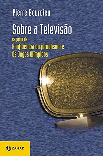 9788571104112: Sobre a Televisão. Seguido de a Influência do Jornalismo e os Jogos Olímpicos (Em Portuguese do Brasil)