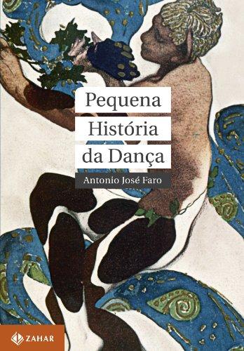Pequena Historia Da Danca (Em Portuguese do Brasil) - Antonio Jose Faro