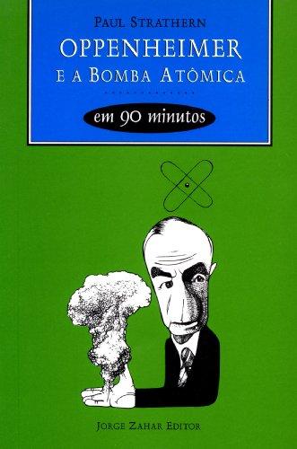 9788571104846: Oppenheimer E A Bomba Atômica Em 90 Minutos. Coleção Cientistas em 90 minutos (Em Portuguese do Brasil)