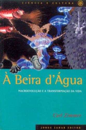 A Beira D'Agua. Macroevolução e a Transformação da Vida (Em ...
