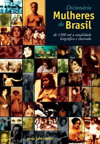 9788571105737: Dicionário mulheres do Brasil: De 1500 até a atualidade : com 270 ilustrações (Portuguese Edition)