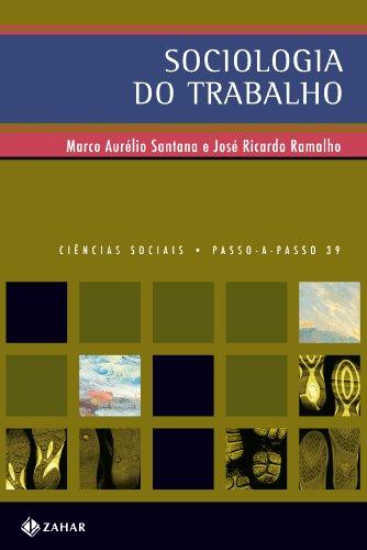 Sociologia do trabalho no mundo contemporâneo. --: Ramalho, José Ricardo