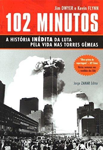 9788571108707: 102 Minutos: a História Inédita da Luta Pela Vida nas Torres Gêmeas