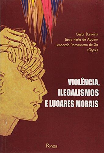 9788571135796: Violência, Ilegalismos e Lugares Morais