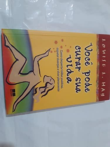 Voce Pode Curar Sua Vida: Louise L. Hay