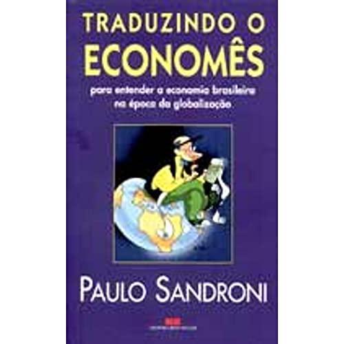 Traduzindo Econom?s Para Entender a Econ. Bras. na ?poca Globaliza??o