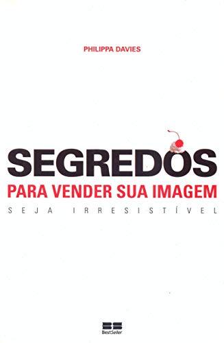 Segredos Para Vender Sua Imagem (Em Portuguese: Phillipa Davies