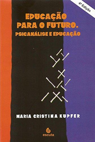 9788571371583: Educação para o futuro: Psicanálise e educação (Portuguese Edition)