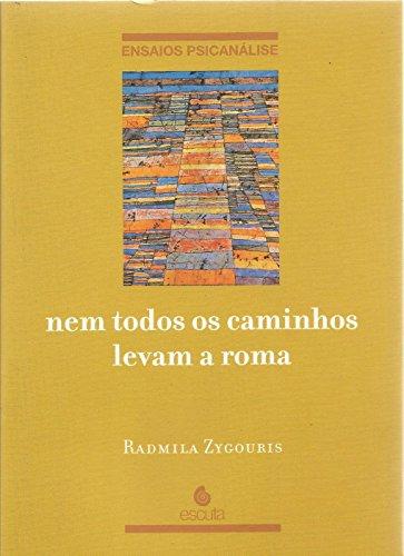 9788571372511: Nem Todos os Caminhos Levam a Roma (Em Portuguese do Brasil)