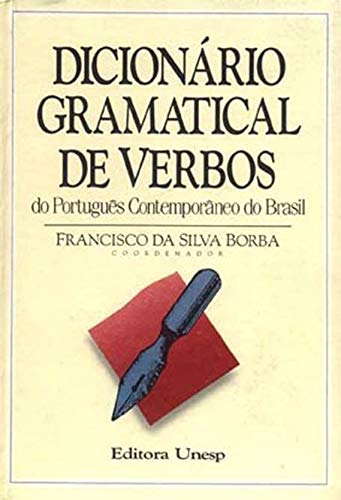Dicionario gramatical de verbos do portugues contemporaneo: Francisco Da Silva