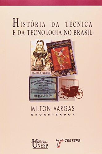 9788571390720: Historia da tecnica e da tecnologia no Brasil (Colecao Biblioteca basica) (Portuguese Edition)