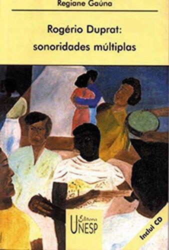 Rogerio Duprat : sonoridades multiplas. - Gauna, Regiane Sanches -