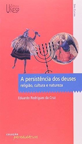A persistência dos deuses (Portuguese Edition): Cruz, Eduardo Rodrigues