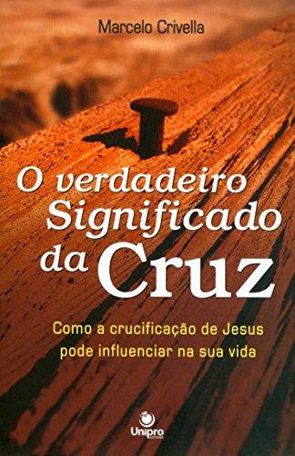 9788571405011: Verdadeiro Significado da Cruz, O