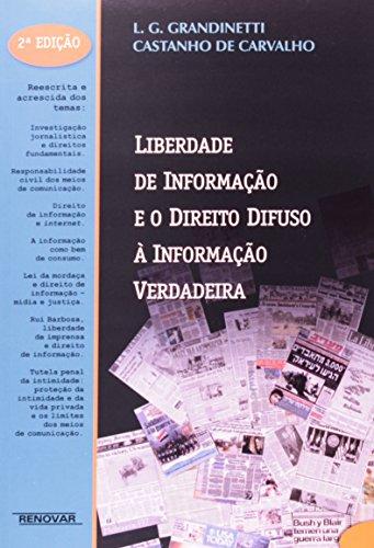 9788571473256: Liberdade de Informacao e o Direito Difuso a Informacao Verdadeira