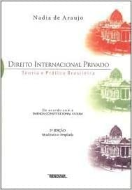 Direito Internacional Privado: Teoria E Pratica Brasileira