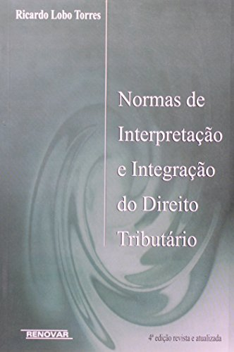 9788571475571: Normas de Interpretacao e Integracao do Direito Tributario