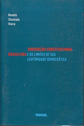 9788571476523: Jurisdicao Constitucional Brasileira e os Limites de Sua Legitimidade Democratica