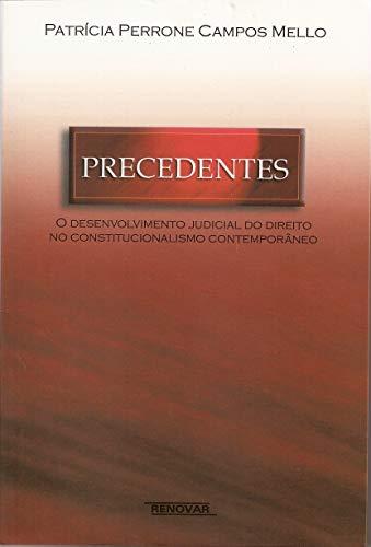 9788571476752: Precedentes: o Desenvolvimento Judicial do Direito no Constitucionalismo Contempor‰neo