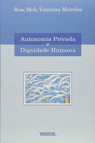 9788571477476: Autonomia Privada e Dignidade Humana (Em Portuguese do Brasil)