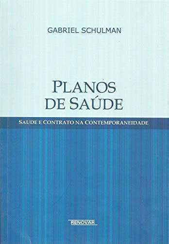 9788571477483: Planos de Saude: Saude e Contrato na Contemporaneidade