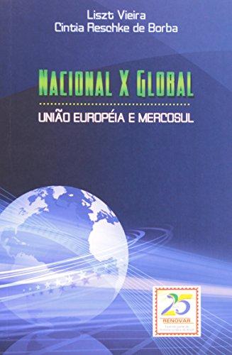9788571477841: Nacional x Global: Uniao Europeia e Mercosul