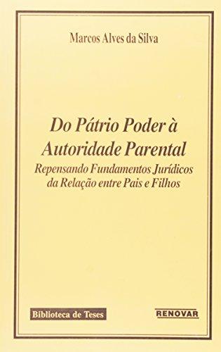 9788571478480: Do Patrio Poder a Autoridade Parental: Repensando Fundamentos Juridicos da Relacao Entre Pais e Filhos